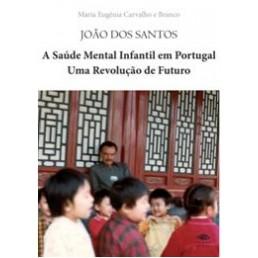 João dos Santos - A Saúde Mental Infantil em Portugal - Uma Revolução de Futuro