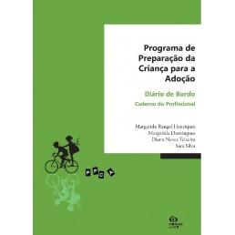 Programa de Preparação da Criança para a Adoção - Diário de Bordo - Caderno do Profissional