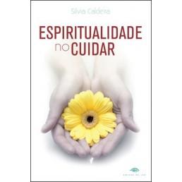A Espiritualidade no Cuidar
