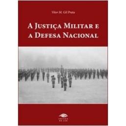A Justiça Militar e a Defesa Nacional