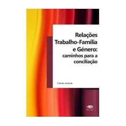 Relações Trabalho-Família e Género