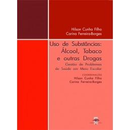 Uso de Substâncias: Álcool, Tabaco e outras Drogas